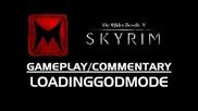 The Elder Scrolls V: Skyrim Live! Week One Recap ft. Loadinggodmode (gameplay/commentary)