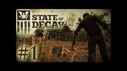 State Of Decay Walktrought part 1
