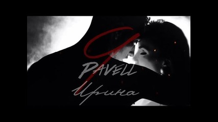 Pavell & Irina - 9 (official Hd) Павел &