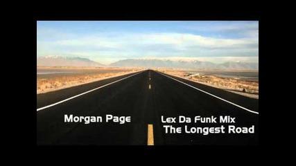 Morgan Page -- The Longest Road (lex Da Funk Mix)