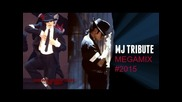 Michael Jackson - Mj Tribute Megamix 2015 Hd