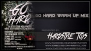 Go Hard *warm Up Mix* - Mixed By Hardstyle Toys