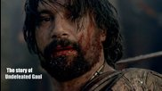 Spartacus: The Story of Undefeated Gaul - Спартак: Историята на непобедимия гал - Music Video