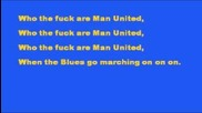 Who The Fuck Are Man United- Chelsea Fc Chan