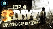 Exploding The Gas Station And Looting Very Good Items Dayz Ep 4