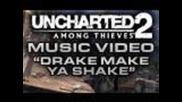 Uncharted 2: Drake Make Ya Shake
