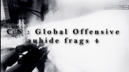 C S : Global Offensive | auhide frags 4