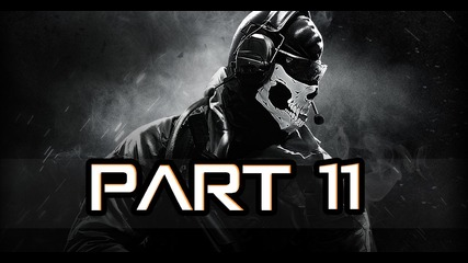 Call of Duty Ghosts Gameplay Walkthrough Part 11 /no Commentary