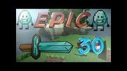 Minecraft Epic Ep 30 Взривени Пирамиди и Заешки Бутчета