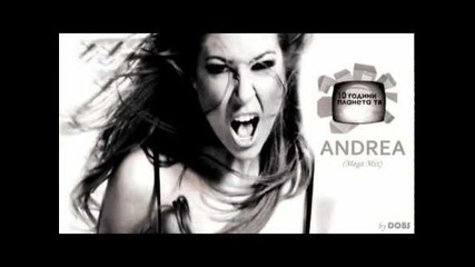 Andrea -mega Mix 10 Godini Tv Planeta