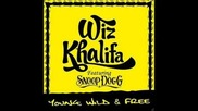 Wiz Khalifa & Snoop Dogg - Young, Wild & Free