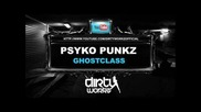Psyko Punkz - Ghostclass - Dirty Workz