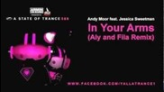 Andy Moor feat. Jessica Sweetman - In Your Arms (aly and Fila Remix)