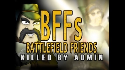 Battlefield Friends (happy Hour) - Killed By Admin