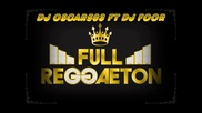 Full Reggaeton - Djoscar503 Ft Dj Foor