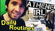 Athene Irl - Daily Routines