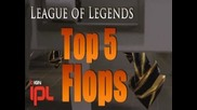 League of Legends Top 5 Flops : Episode 7