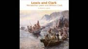 Lewis and Clark: Meriwether Lewis and William Clark (full Audiobook)
