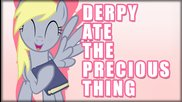 Derpy Ate the Precious Thing
