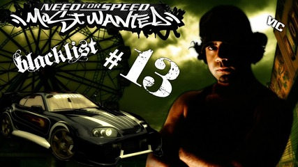 Nfs Most Wanted - Stage 3 - Vic (bl #13) епизод 3