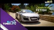 Vladimir Petkov - Fetish ( Official Video 2013 )