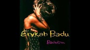 Erykah Badu- Rimshot (intro)