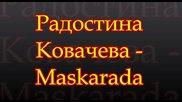 Радостина Ковачева - Maskarada