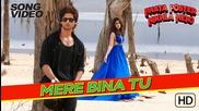 Mere Bina Tu - Phata Poster Nikla Hero Official Video - Rahat Fateh Ali Khan - Shahid & Ileana