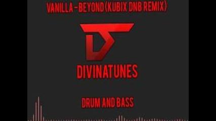 Vanilla - Beyond (kubix Dnb Remix)