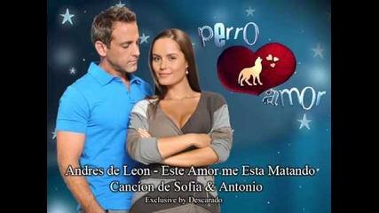 Жестока любов - Completa cancion de Sofia & Antonio [andres de Leon - Este Amor me Esta Matando]