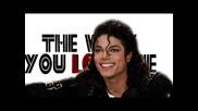 Michael Jackson- The Way You Love Me