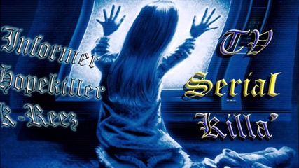 Informer, Hopekiller & K-reez - Tv Serial Killa'