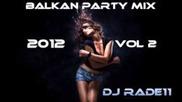 Balkan Party Mix 2012 Vol 2