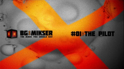Bg:mikser #01: The Pilot