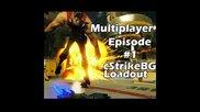 Loadout Multiplayer - 1 Епизод