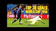 Top 30 Goals World Cup 2014