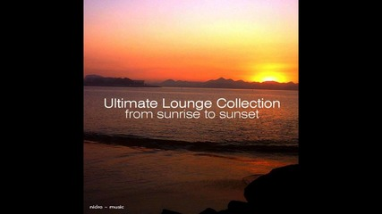 Ultimate Lounge Collection From Sunrise To Sunset