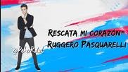 Violetta 3 - Rescata mi corazon - Ruggero Pasquarelli - Letra