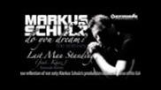 Markus Schulz feat. Khaz - Last Man Standing (karanda Remix)