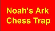 Chess Traps #1: Noah's Ark Trap - Ruy Lopez