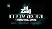 Dj Zedi - U Already Know [humse Mila Karo] - 2011