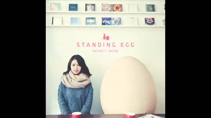 Standing Egg- Everyday With You (with Windy)