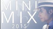 Michael Jackson Minimix 2015