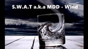 S.w.a.t a.k.a Mdd - Wind
