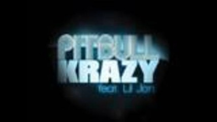 Pittbull Ft. Lil Jon - Crazy