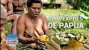 Curiosidades del Mundo - Olla Expres de Papua - Planet Doc
