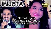 Bernat 2014 Irijeta Akana Gilav Tu Mange Hit's Of Summer 2014