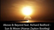 Above & Beyond feat. Richard Bedford - Sun & Moon (atanas Zaykov Bootleg) Free Download