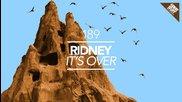 Ridney - It's Over (original Mix)