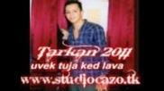 Tarkan 2012 uvek tuja ked lava te ko savman mi godi ki okoja dzala www.studiocazo.tk